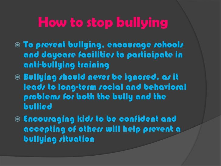 How to stop bullyingTo prevent bullying, encourage schools ...
