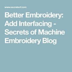 Better Embroidery: Add Interfacing - Secrets of Machine Embroidery Blog