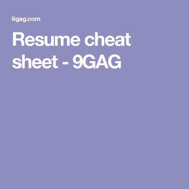 resume cheat sheet 9gag jobs pinterest