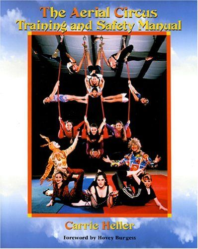 Aerial Circus Training and Safety Manual Carrie Heller - safety manual