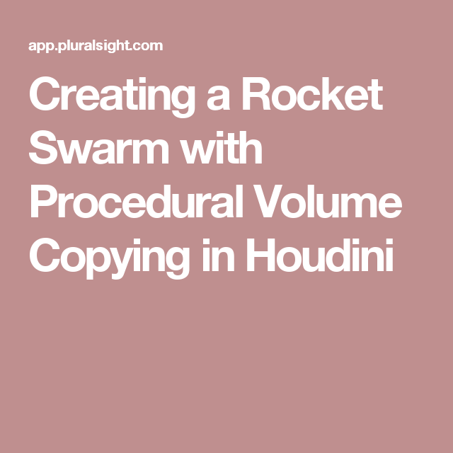 Creating a Rocket Swarm with Procedural Volume Copying in