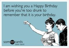 Funny drunk happy birthday pictures