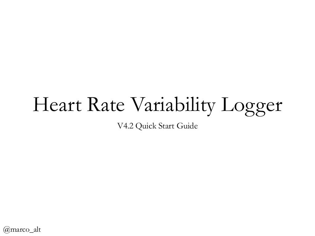 Heart Rate Variability Logger - Quick Start Guide by Marco Altini via slideshare