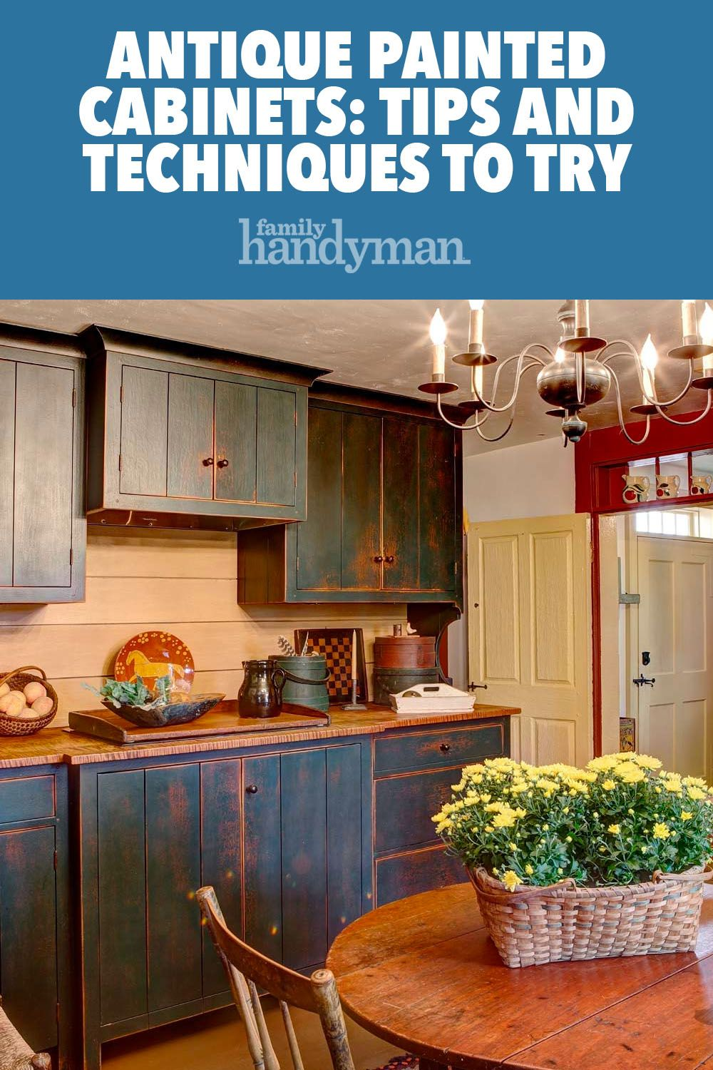 Antique Painted Cabinets: Tips and Techniques to Try at ...