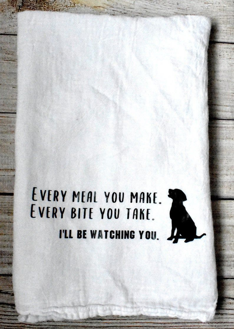 Every Meal You Make Flour Sack Tea Towel/The Polic