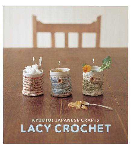 Kyuuto Japanese Crafts Lacy Crochet Delicate Crochet Patterns