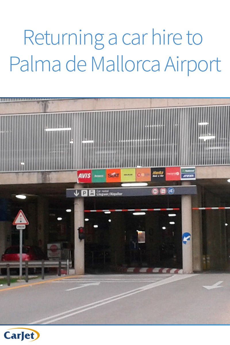 Car Hire Palma Airport >> Make Returning Your Car Hire To Palma De Mallorca Airport