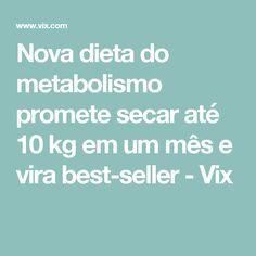 Nova dieta do metabolismo promete secar até 10 kg em um mês e vira best-seller - Vix
