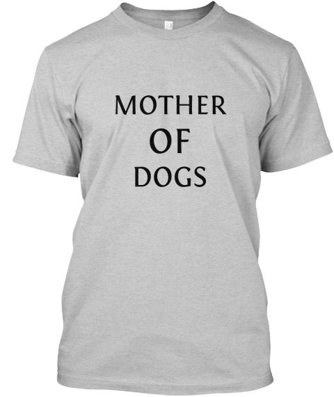 Mother Of Dogs Light Steel T-Shirt Front
