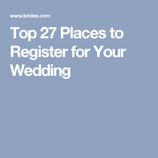Best Places For A Wedding Registry: Where To Register: The 44 Best Wedding Registry Sites