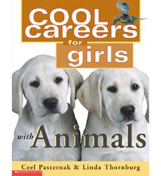 Cool Careers For Girls With Animals By Ceel Pasternak Scholastic Com Animals Career Work With Animals