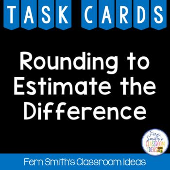 3rd Grade Go Math 18 Rounding to Estimate Differences Task Cards