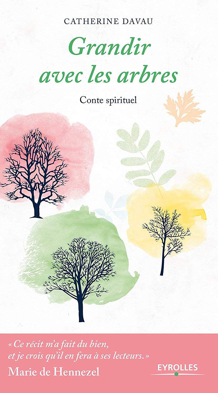 Amazon Fr Grandir Avec Les Arbres Conte Spirituel