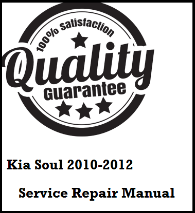 Kia Soul 2010 2011 2012 This a complete service manual