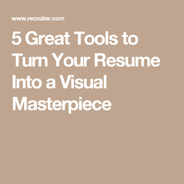 5 great tools to turn your resume into a visual masterpiece career
