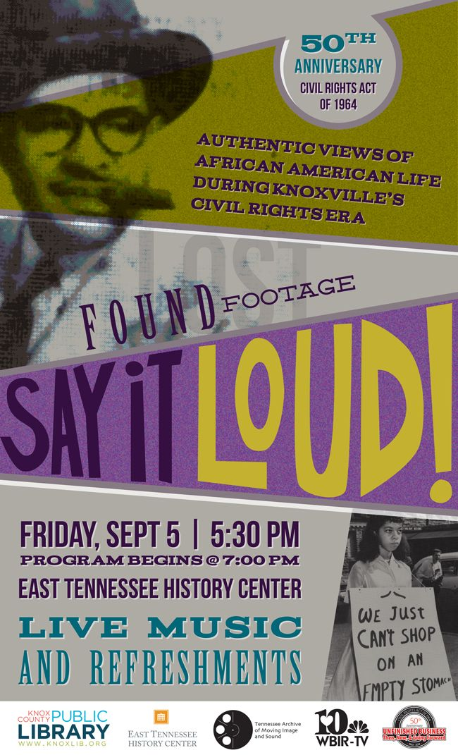 Say It Loud: Found Footage from Knoxville's Civil Rights Era poster | Kayti Tilson for Knox County Public Library