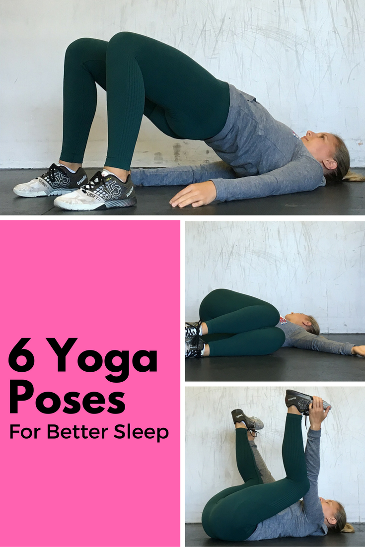 6 Yoga Poses For A Better Night S Sleep Yoga Poses Weight Training Health Fitness