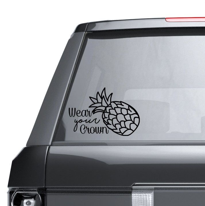 Pineapple vinyl decal wear your crown car decal car sticker by mountainhomecustoms on etsy
