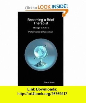 Becoming A Brief Therapist Therapy In Action Performance Enhancement 9781409230816 Daniel Jones ISBN