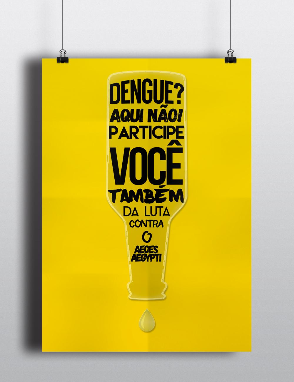 Pôster para a campanha contra a dengue. ///  Poster for the campaign against dengue .