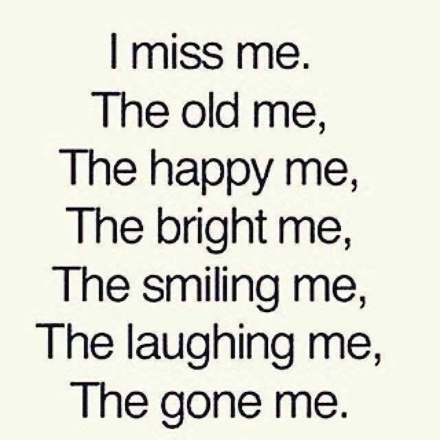Same Goes For Me I Miss The Old Me So Much Relatable