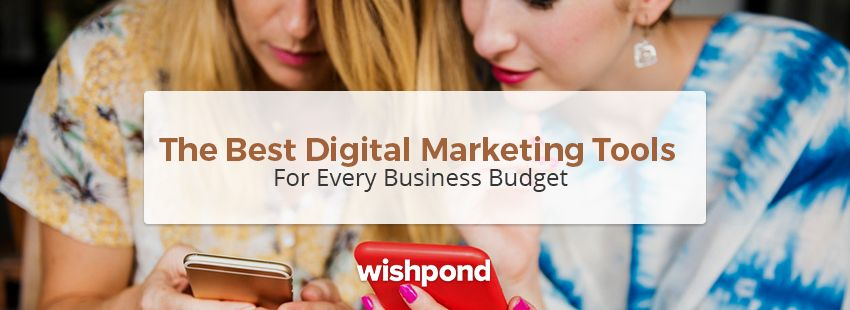 the best digital marketing tools for your business budget