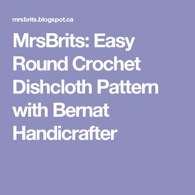MrsBrits: Easy Round Crochet Dishcloth Pattern with Bernat ...