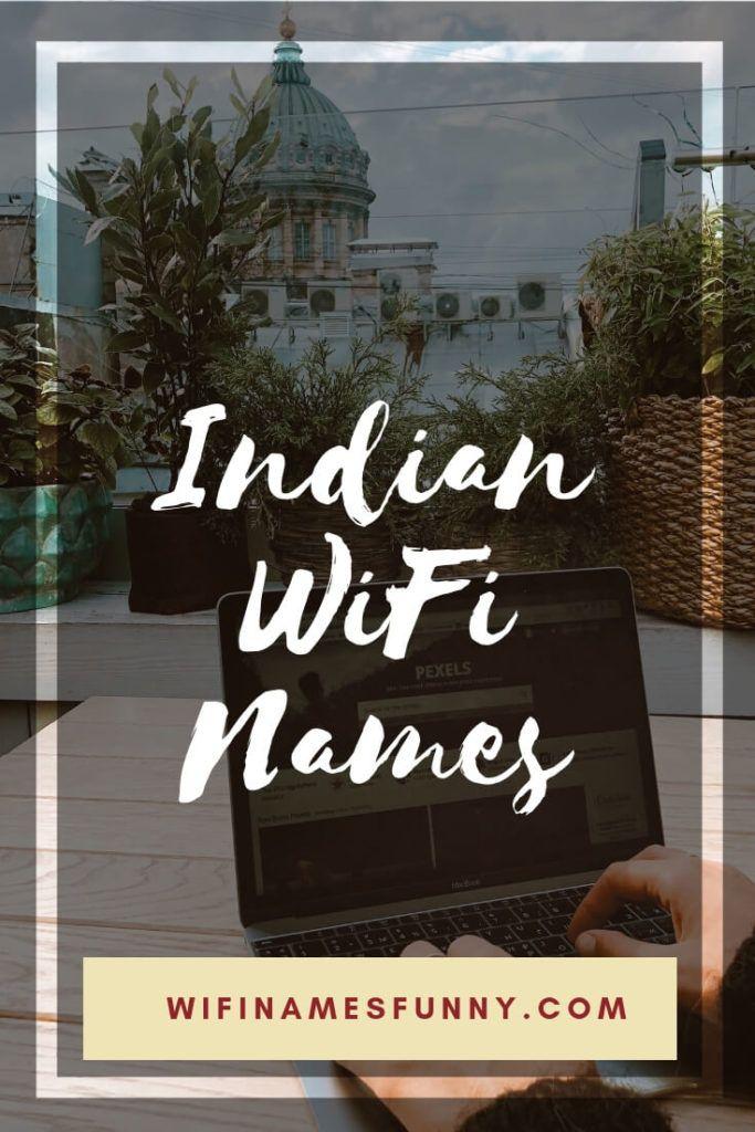 Indian Wi Fi Names 150 Hindi Marathi Punjabi Telugu For Geeky Names Wifi Names Funny Wifi Names Name For Instagram