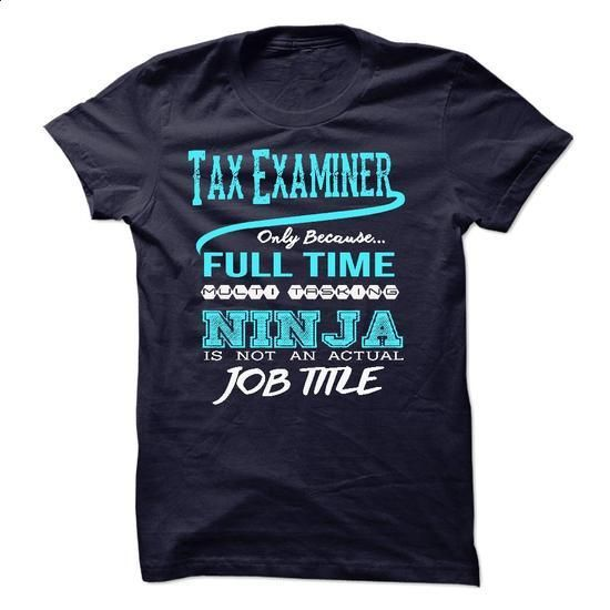 Ninja Tax Examiner T-Shirt - #tee quotes #long sweater. ORDER HERE => https://www.sunfrog.com/LifeStyle/Ninja-Tax-Examiner-T-Shirt.html?68278