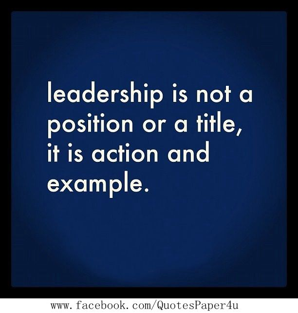 Leadership is action and example | Quotes About Life | Great ...