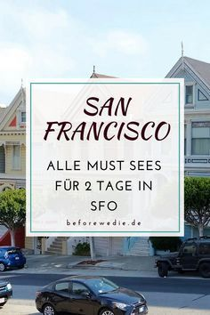 San Francisco In 2 Days All Highlights And Sights Travel Blog