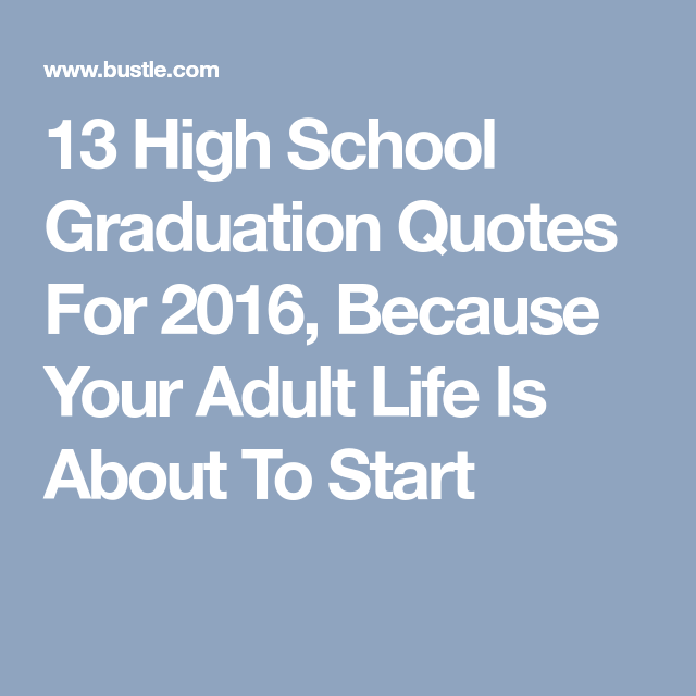 High School Graduation Quotes Inspiration 13 Inspiring Quotes For High School Grads  High School Graduation