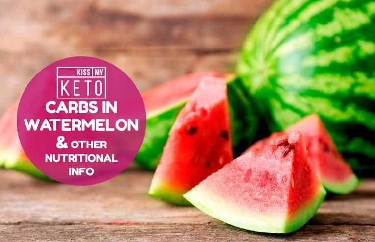 Carbs In Watermelon Other Nutritional Info Carbs In Watermelon Watermelon Watermelon Keto