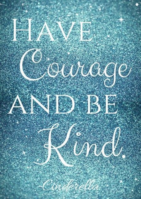 Have Courage And Be Kind Cinderella Free Printable Famous Film
