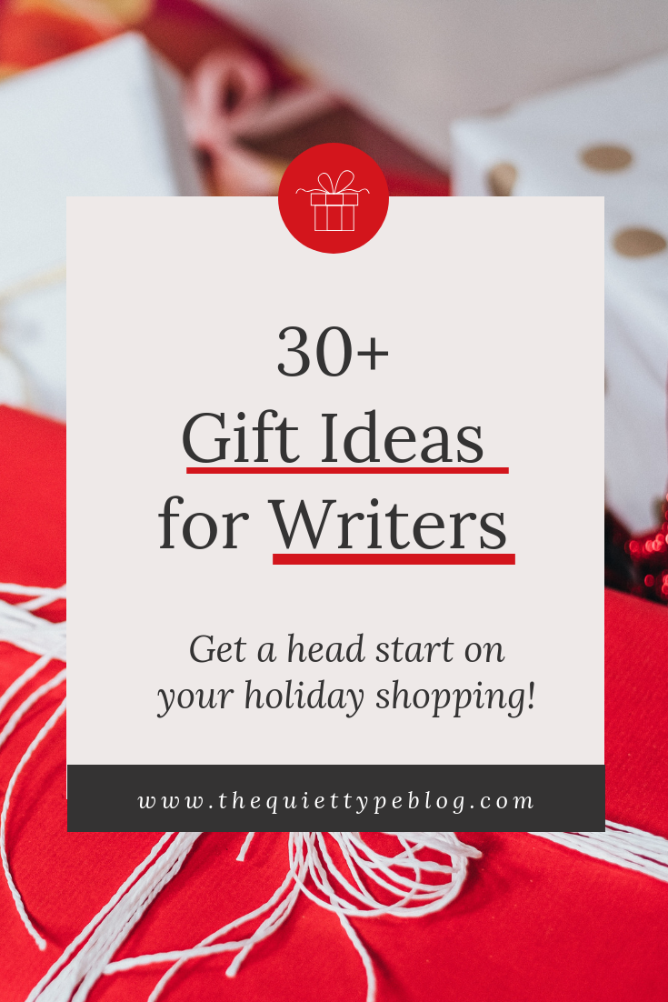 Get A Head Start On Your Holiday Shopping With This Gift Guide Full Of 30 Unique Ideas For Writers