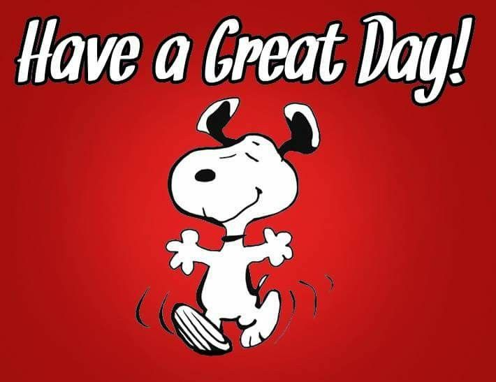 Have a great day! With Snoopy | Good morning snoopy, Great day quotes,  Snoopy quotes