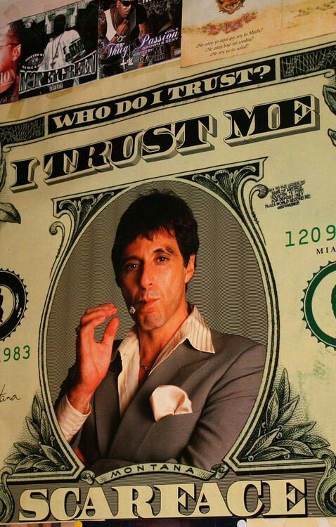 I trust me. Scarface Scarface, Scarface poster, Al pacino