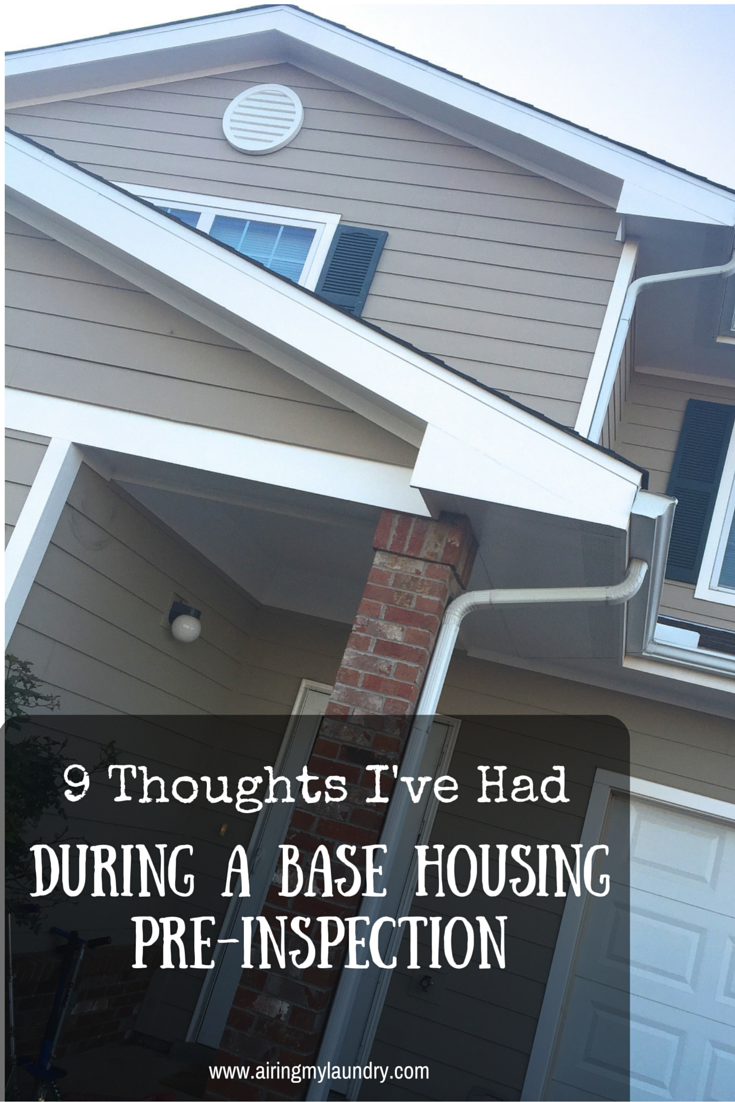 9 Thoughts I've Had During A Base Housing PreInspection