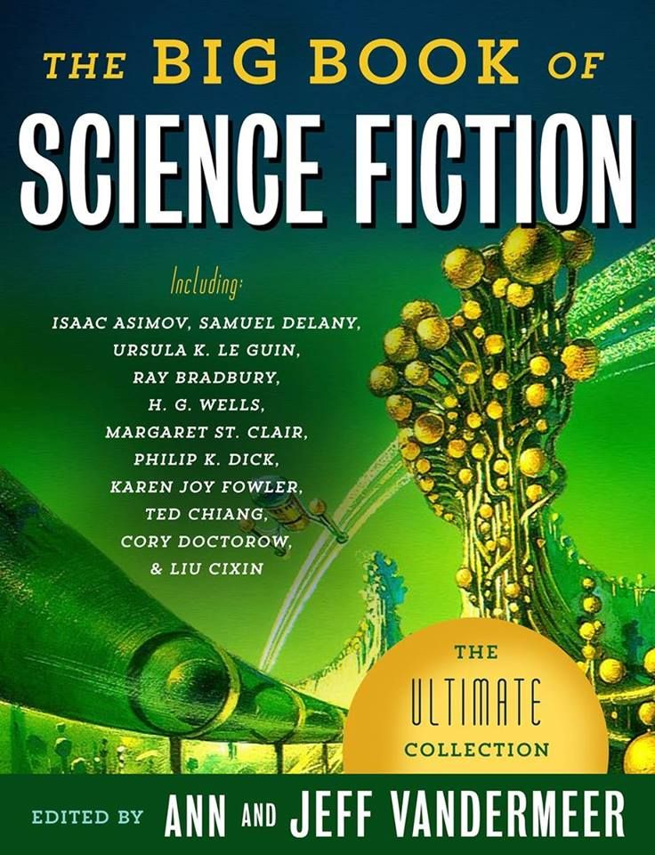 Here's the Table Of Contents For Ann and Jeff Vandermeer's Amazing Big Book of Science Fiction