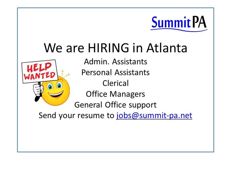We are hiring in Atlanta, GA for Admin. Assistants