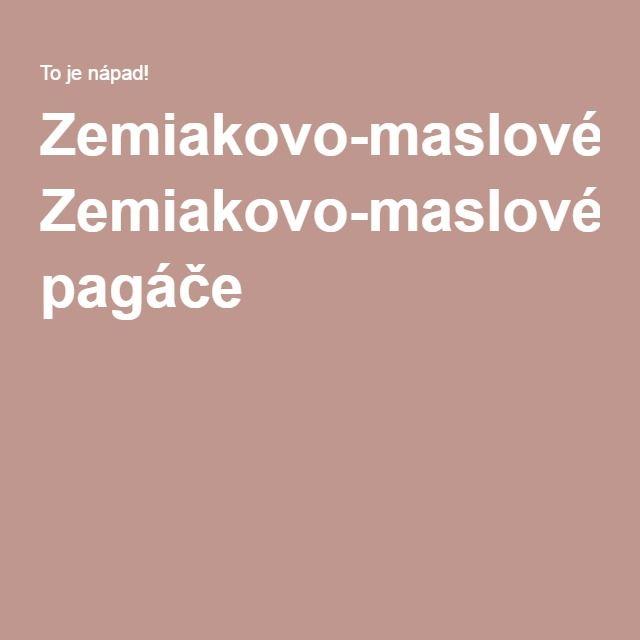 Zemiakovo-maslové pagáče