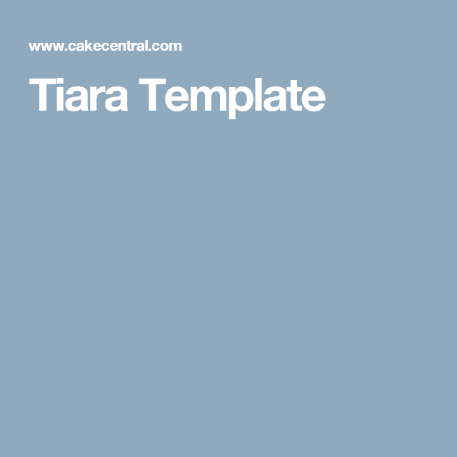 Tiara Template | Cakes | Pinterest | Pillow cakes and Cake