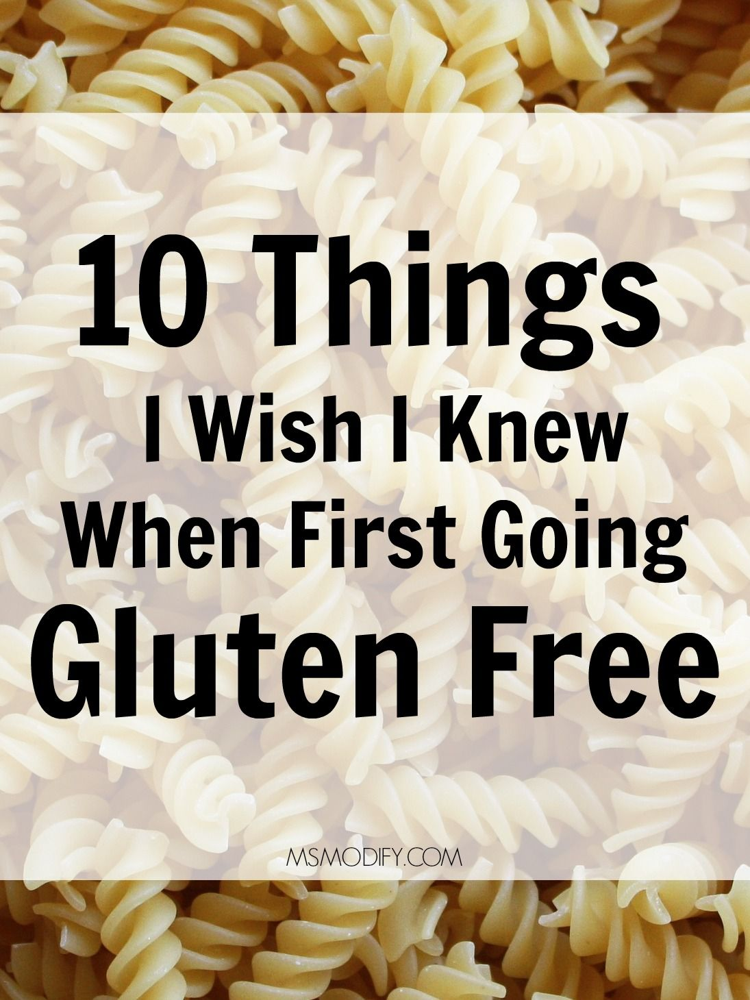 10 Things I Wish I Knew When First Going Gluten Free 10 Things I Wish I Knew When First Going Gluten Free