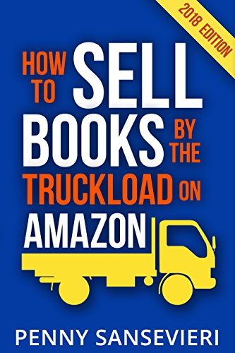 How To Sell Books By The Truckload On Amazon 2018 Edition Power Pack Sell Books By The Truckload Get Review Selling Books Things To Sell Sell Your Books
