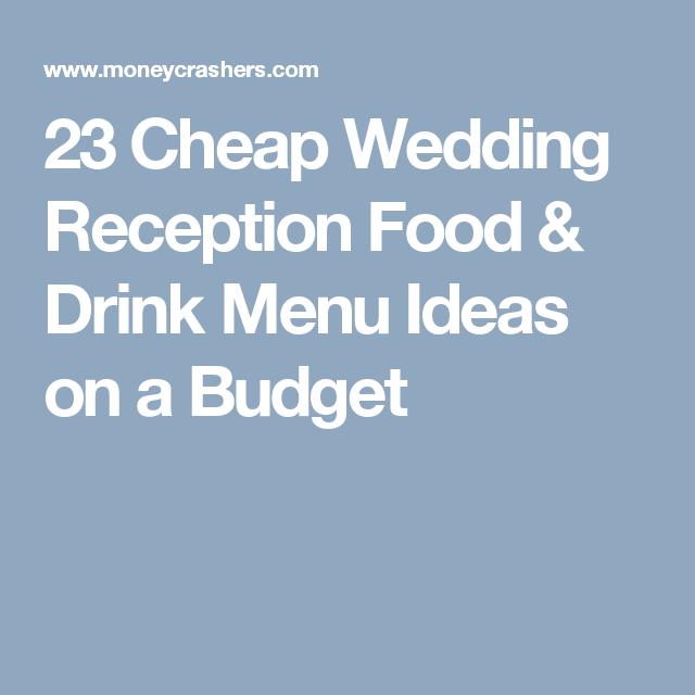50 Cheap Wedding Reception Food & Drink Menu Ideas On A