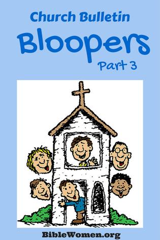 Church Bulletin Bloopers Part 3 Church Humor Church Bulletin Bloopers