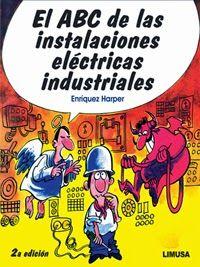LIBROS LIMUSA: INSTALACIONES ELÉCTRICAS INDUSTRIALES 2da. Edición...