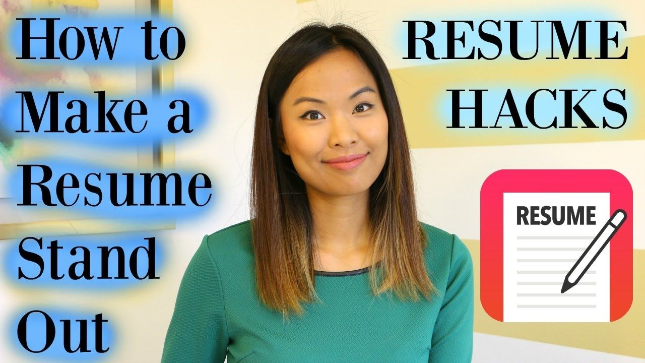 Resume Hacks - How To Make A Resume Stand Out - Youtube