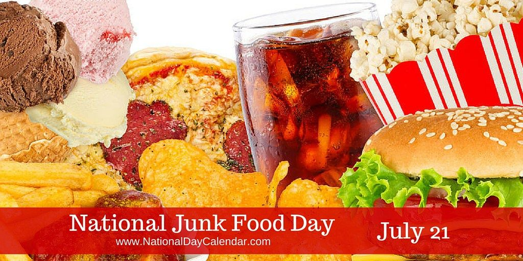 NATIONAL JUNK FOOD DAY July 21 Food, Food facts