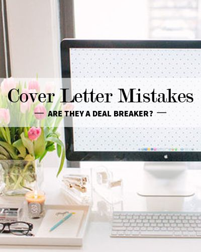 Cover Letter Mistakes Are They A Deal Breaker  Career Advice